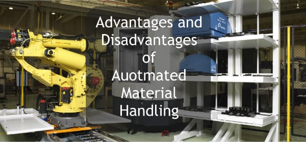 Top Advantages and Disadvantages of Automated Material